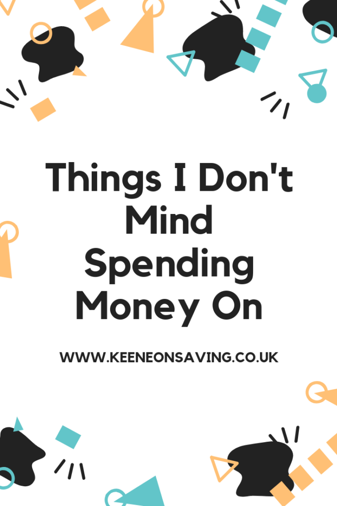 a list of things I don't mind spending money on