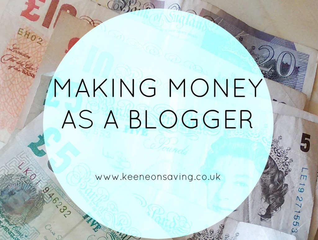Making Money As A Blogger | www.keeneonsaving.co.uk